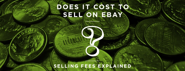 Does it Cost to Sell on eBay? Selling Fees Explained