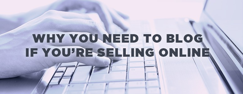 Why you need to Blog if you're Selling on eBay
