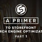 A Primer to Storefront Search Engine Optimization (Part 1)