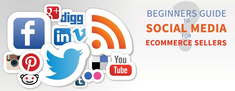 Beginners Guide to Social Media for eCommerce Sellers