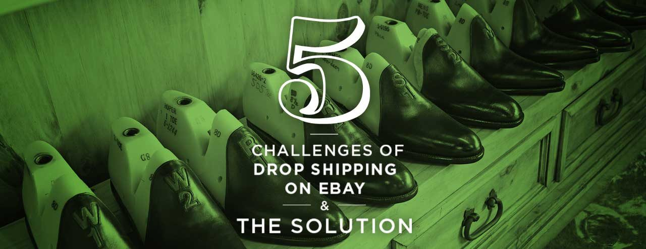 5 Drop Shipping Problems & How eBay Sellers Can Overcome Them