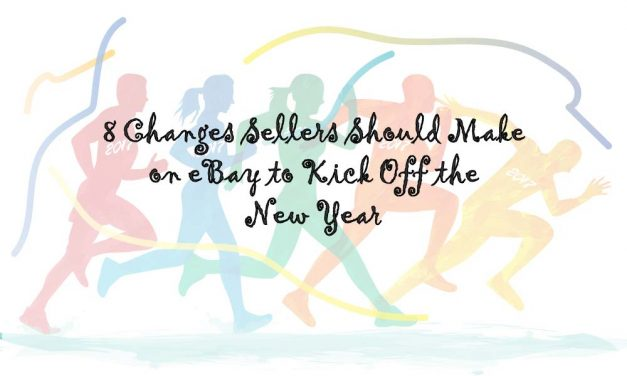 8 Changes Sellers Should Make on eBay to Kick Off the New Year