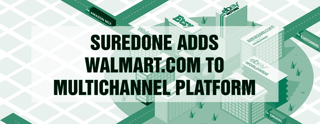 SureDone Adds Walmart.Com Integration to its Multichannel e-Commerce Platform