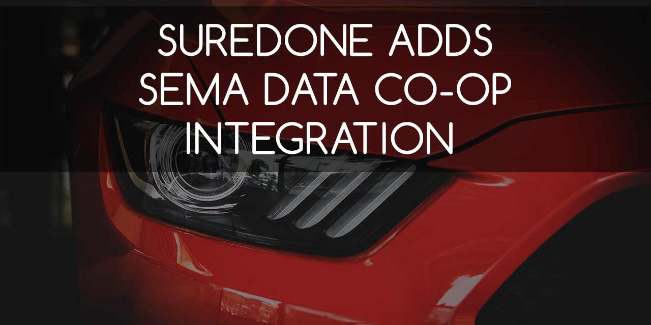 SureDone Adds SEMA Data Co-Op Integration to its Multichannel e-Commerce Platform
