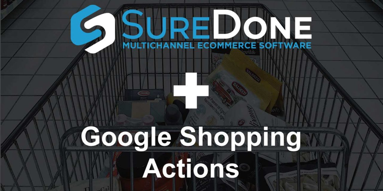 Google Shopping Actions Added to SureDone Multichannel E-Commerce Platform