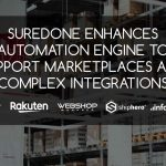 SureDone Enhances Automation Engine to Support Marketplaces and Complex Integrations